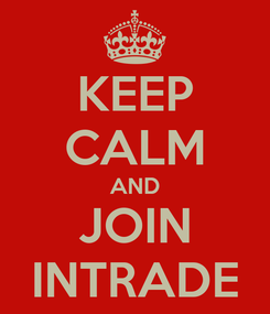 Poster: KEEP CALM AND JOIN INTRADE