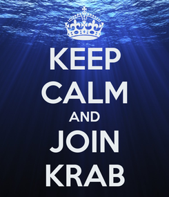 Poster: KEEP CALM AND JOIN KRAB