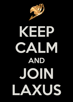 Poster: KEEP CALM AND JOIN LAXUS