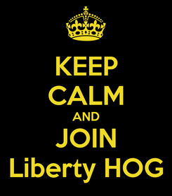 Poster: KEEP CALM AND JOIN Liberty HOG