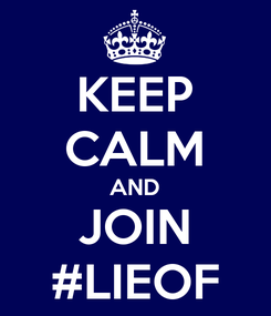 Poster: KEEP CALM AND JOIN #LIEOF