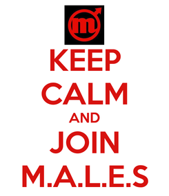 Poster: KEEP CALM AND JOIN M.A.L.E.S