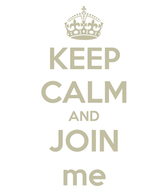 Poster: KEEP CALM AND JOIN me