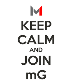 Poster: KEEP CALM AND JOIN mG