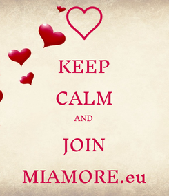 Poster: KEEP CALM AND JOIN MIAMORE.eu
