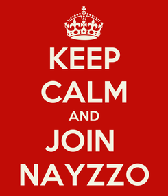 Poster: KEEP CALM AND JOIN  NAYZZO