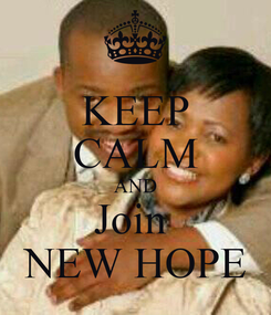 Poster: KEEP CALM AND Join  NEW HOPE