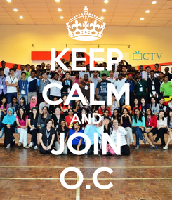 Poster: KEEP CALM AND JOIN O.C