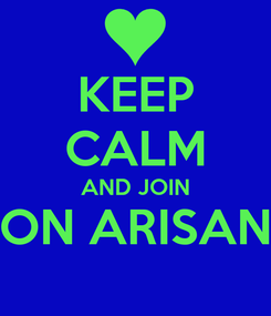 Poster: KEEP CALM AND JOIN ON ARISAN