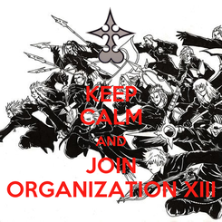 Poster: KEEP CALM AND JOIN ORGANIZATION XIII