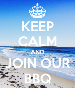 Poster: KEEP CALM AND JOIN OUR BBQ