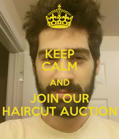 Poster: KEEP CALM AND JOIN OUR HAIRCUT AUCTION