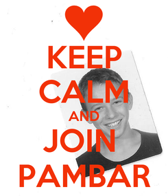 Poster: KEEP CALM AND JOIN  PAMBAR