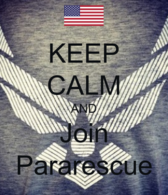Poster: KEEP CALM AND Join Pararescue