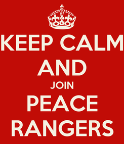Poster: KEEP CALM AND JOIN PEACE RANGERS