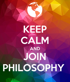 Poster: KEEP CALM AND JOIN PHILOSOPHY