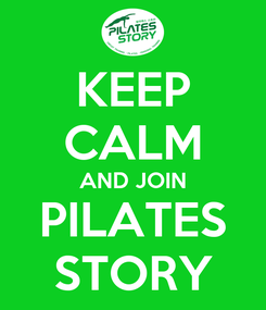 Poster: KEEP CALM AND JOIN PILATES STORY