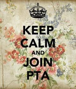 Poster: KEEP CALM AND JOIN PTA