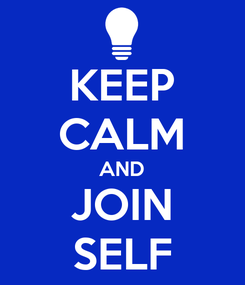 Poster: KEEP CALM AND JOIN SELF