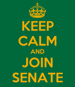 Poster: KEEP CALM AND JOIN SENATE