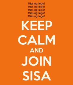 Poster: KEEP CALM AND JOIN SISA