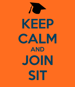 Poster: KEEP CALM AND JOIN SIT