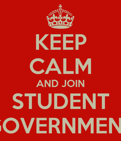 Poster: KEEP CALM AND JOIN STUDENT GOVERNMENT