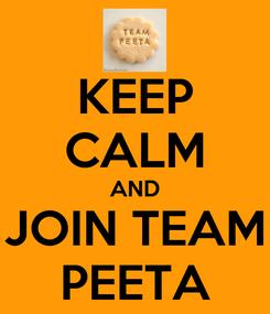 Poster: KEEP CALM AND JOIN TEAM PEETA
