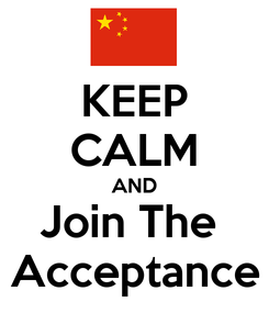 Poster: KEEP CALM AND Join The  Acceptance