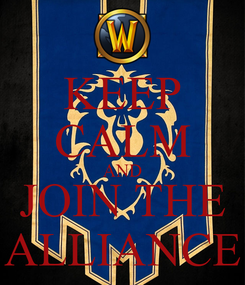 Poster: KEEP CALM AND JOIN THE ALLIANCE
