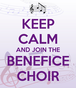 Poster: KEEP CALM AND JOIN THE BENEFICE CHOIR