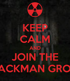Poster: KEEP CALM AND JOIN THE BLACKMAN GROUP