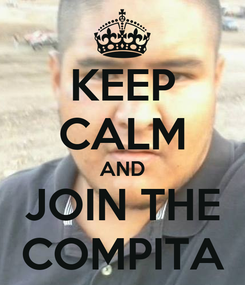 Poster: KEEP CALM AND JOIN THE COMPITA
