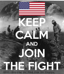 Poster: KEEP CALM AND JOIN THE FIGHT
