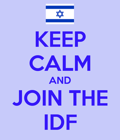 Poster: KEEP CALM AND JOIN THE IDF