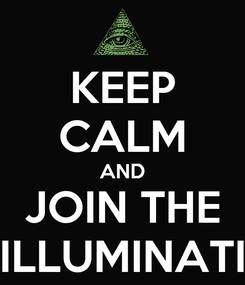 Poster: KEEP CALM AND JOIN THE ILLUMINATI
