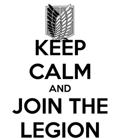 Poster: KEEP CALM AND JOIN THE LEGION