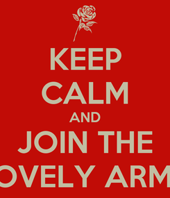 Poster: KEEP CALM AND JOIN THE LOVELY ARMY