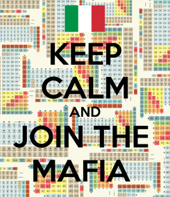 Poster: KEEP CALM AND JOIN THE  MAFIA