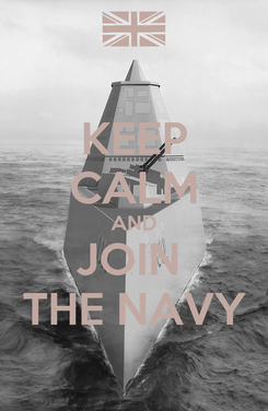 Poster: KEEP CALM AND JOIN  THE NAVY