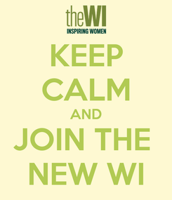 Poster: KEEP CALM AND JOIN THE  NEW WI