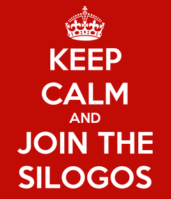 Poster: KEEP CALM AND JOIN THE SILOGOS