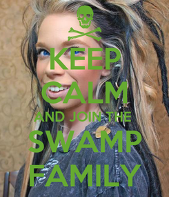 Poster: KEEP CALM AND JOIN THE  SWAMP FAMILY