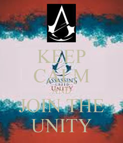 Poster: KEEP CALM AND JOIN THE UNITY