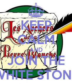 Poster: KEEP CALM AND JOIN THE WHITE STONE