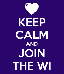 Poster: KEEP CALM AND JOIN THE WI