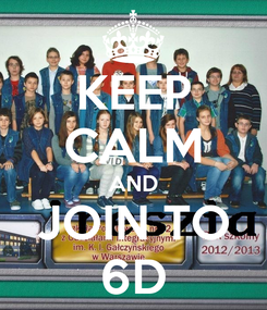 Poster: KEEP CALM AND JOIN TO 6D