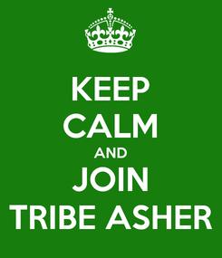 Poster: KEEP CALM AND JOIN TRIBE ASHER