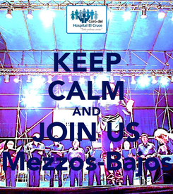 Poster: KEEP CALM AND JOIN US Mezzos-Bajos