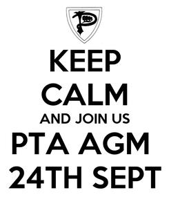 Poster: KEEP CALM AND JOIN US PTA AGM  24TH SEPT